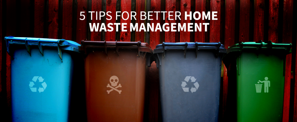 5 tips for better home waste management | – Real Estate