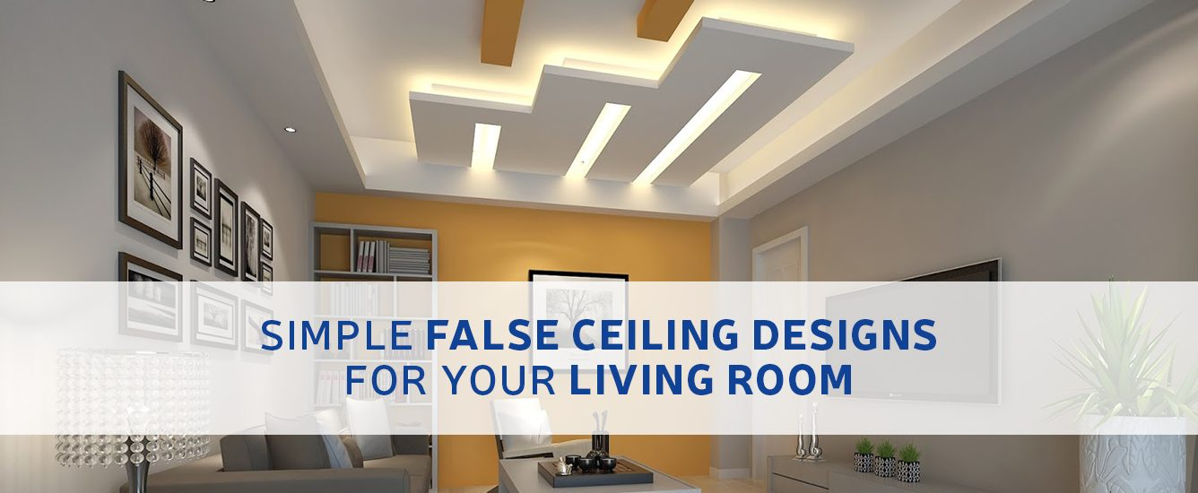 Simple False Ceiling Designs For Your Living Room Real