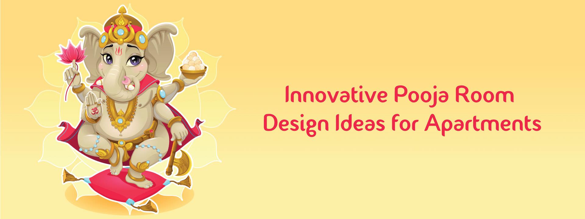 Innovative Pooja Room Design Ideas for Apartments